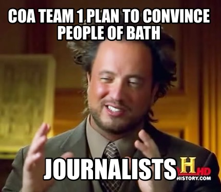 coa-team-1-plan-to-convince-people-of-bath-journalists