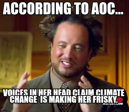 according-to-aoc...-voices-in-her-head-claim-climate-change-is-making-her-frisky