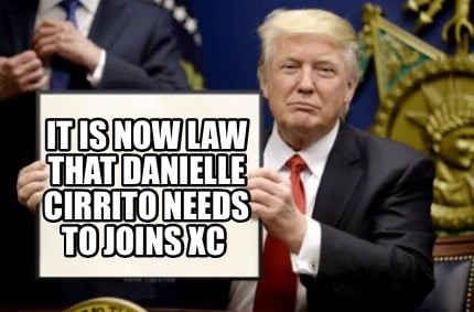 it-is-now-law-that-danielle-cirrito-needs-to-joins-xc
