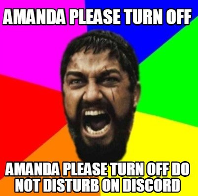 amanda-please-turn-off-amanda-please-turn-off-do-not-disturb-on-discord