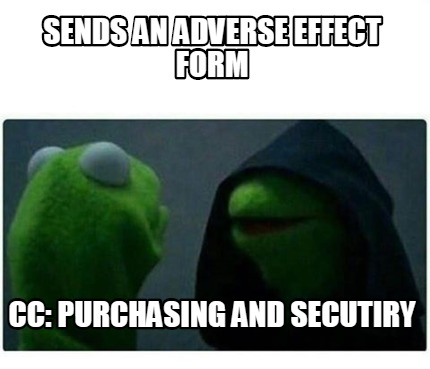 sends-an-adverse-effect-form-cc-purchasing-and-secutiry
