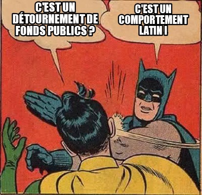 cest-un-dtournement-de-fonds-publics-cest-un-comportement-latin-
