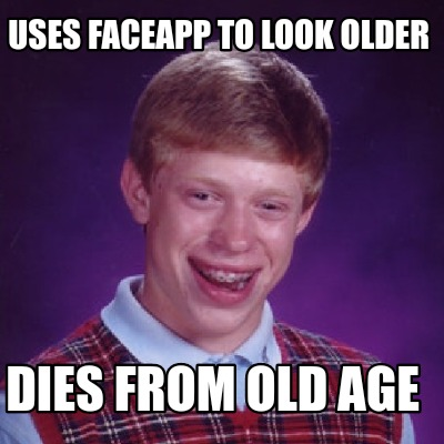 uses-faceapp-to-look-older-dies-from-old-age