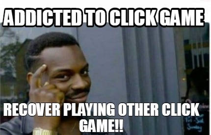 addicted-to-click-game-recover-playing-other-click-game