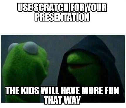 use-scratch-for-your-presentation-the-kids-will-have-more-fun-that-way