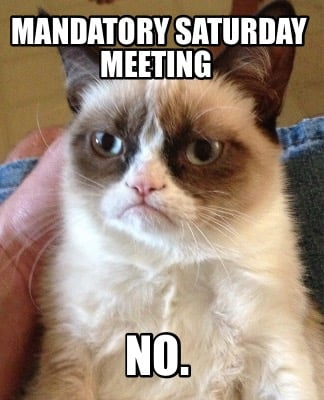 mandatory-saturday-meeting-no