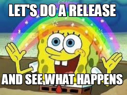 lets-do-a-release-and-see-what-happens