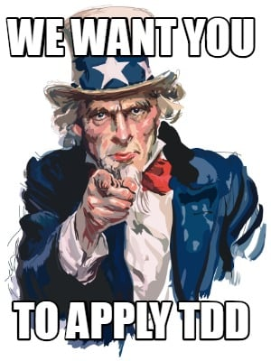 we-want-you-to-apply-tdd