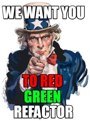 we-want-you-to-red-green-refactor
