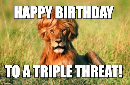 happy-birthday-to-a-triple-threat
