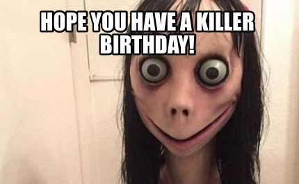 hope-you-have-a-killer-birthday0
