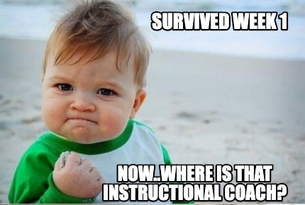 survived-week-1-now..where-is-that-instructional-coach