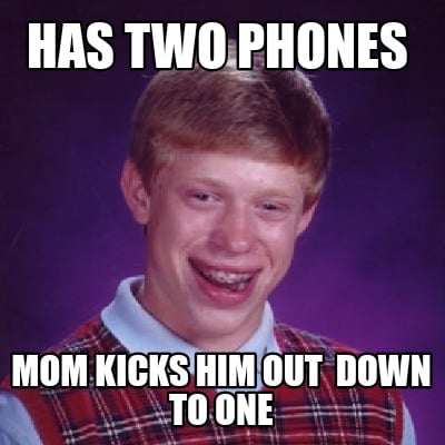 has-two-phones-mom-kicks-him-out-down-to-one