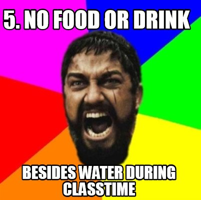 5.-no-food-or-drink-besides-water-during-classtime