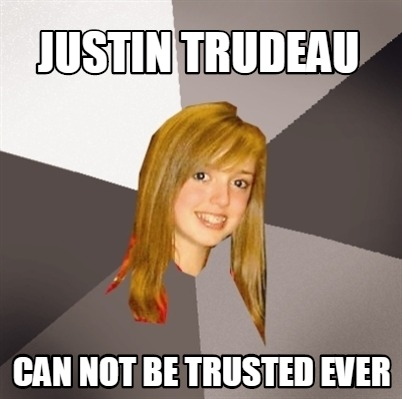 justin-trudeau-can-not-be-trusted-ever