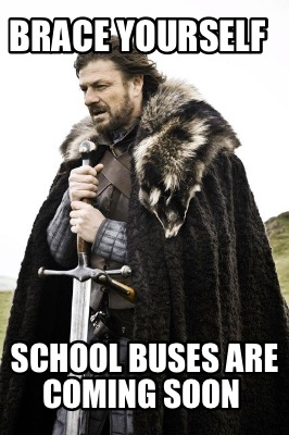 brace-yourself-school-buses-are-coming-soon