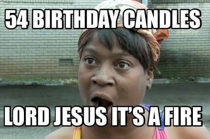 54-birthday-candles-lord-jesus-its-a-fire
