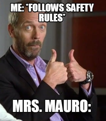 me-follows-safety-rules-mrs.-mauro
