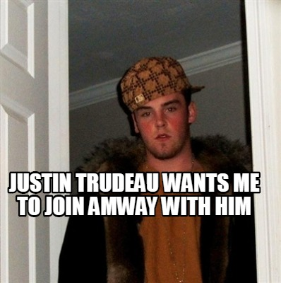 justin-trudeau-wants-me-to-join-amway-with-him
