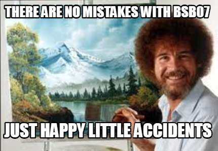 there-are-no-mistakes-with-bsb07-just-happy-little-accidents