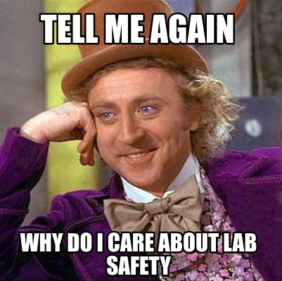 tell-me-again-why-do-i-care-about-lab-safety