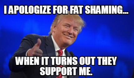 i-apologize-for-fat-shaming...-when-it-turns-out-they-support-me