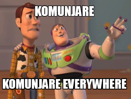 komunjare-komunjare-everywhere