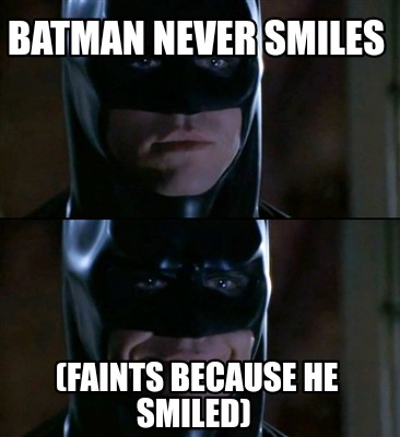 batman-never-smiles-faints-because-he-smiled