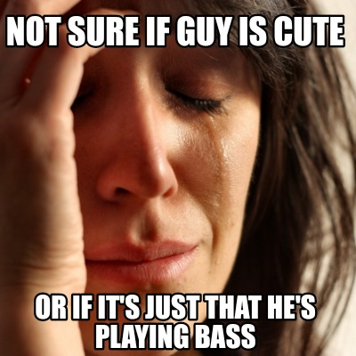 not-sure-if-guy-is-cute-or-if-its-just-that-hes-playing-bass