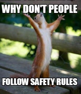 why-dont-people-follow-safety-rules