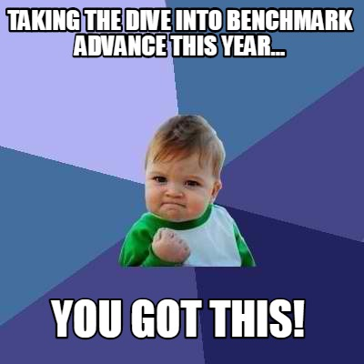 taking-the-dive-into-benchmark-advance-this-year...-you-got-this