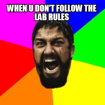 when-u-dont-follow-the-lab-rules