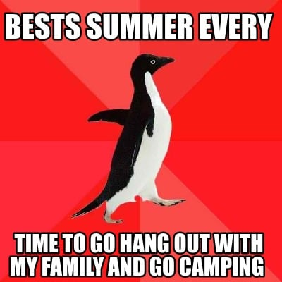 bests-summer-every-time-to-go-hang-out-with-my-family-and-go-camping