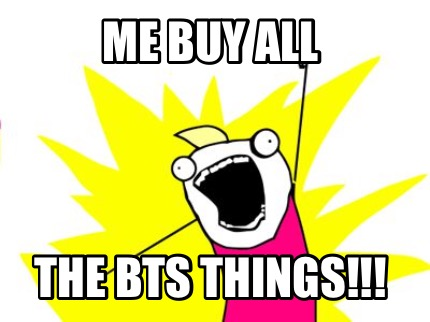 me-buy-all-the-bts-things