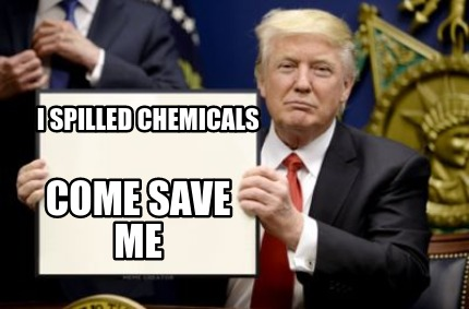 i-spilled-chemicals-come-save-me