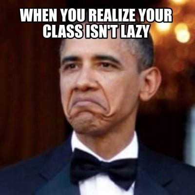 when-you-realize-your-class-isnt-lazy