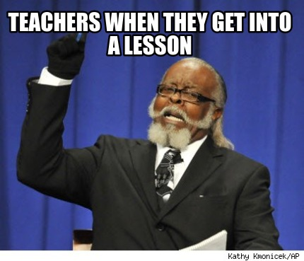 teachers-when-they-get-into-a-lesson