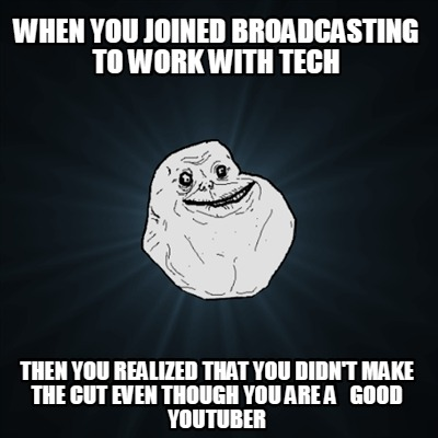 when-you-joined-broadcasting-to-work-with-tech-then-you-realized-that-you-didnt-