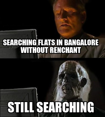 searching-flats-in-bangalore-without-renchant-still-searching