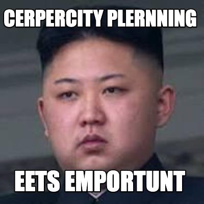 Meme Creator Funny Cerpercity Plernning Eets Emportunt
