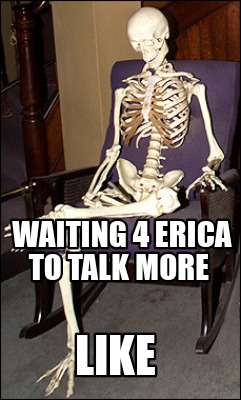 waiting-4-erica-to-talk-more-like