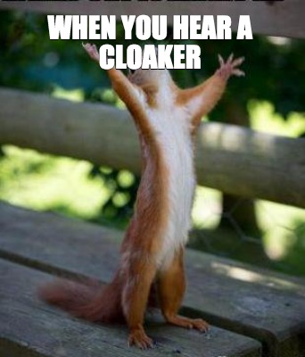 when-you-hear-a-cloaker