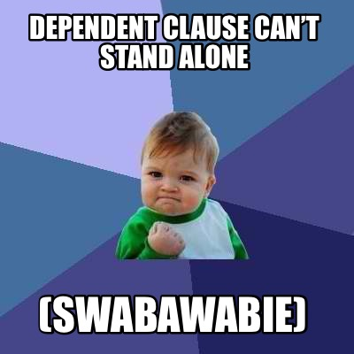 dependent-clause-cant-stand-alone-swabawabie