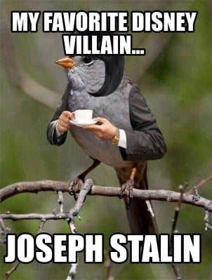 my-favorite-disney-villain...-joseph-stalin