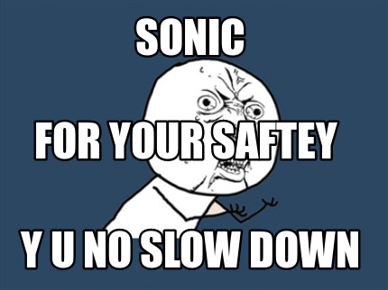 sonic-y-u-no-slow-down-for-your-saftey
