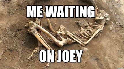 me-waiting-on-joey