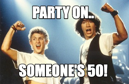party-on..-someones-50