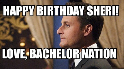 happy-birthday-sheri-love-bachelor-nation