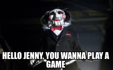 hello-jenny-you-wanna-play-a-game2
