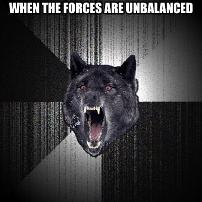 when-the-forces-are-unbalanced